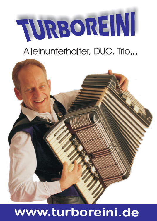 """Reini von DIE TURBOS, auch als Alleinunterhalter """"Turboreini"""" oder im Duo """"Reini & Steffi - das Vollgas-Duo"""""""